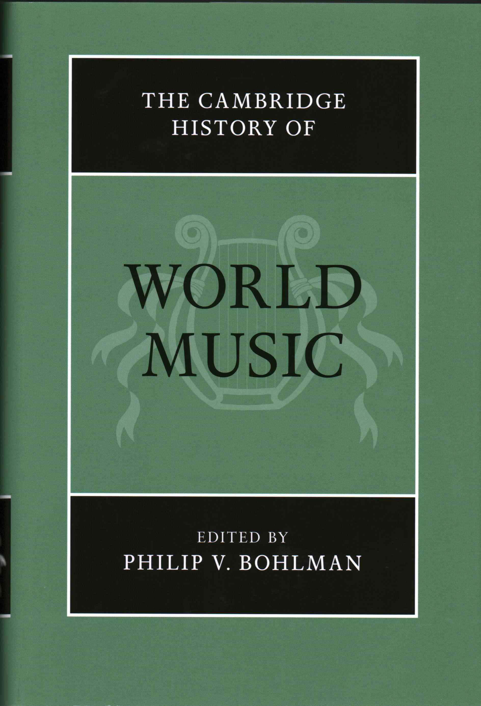 The Cambridge History of World Music By Bohlman, Philip V.
